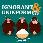 Ignorant and Uninformed